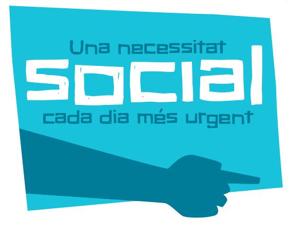 Una necessitat social cada dia més urgent